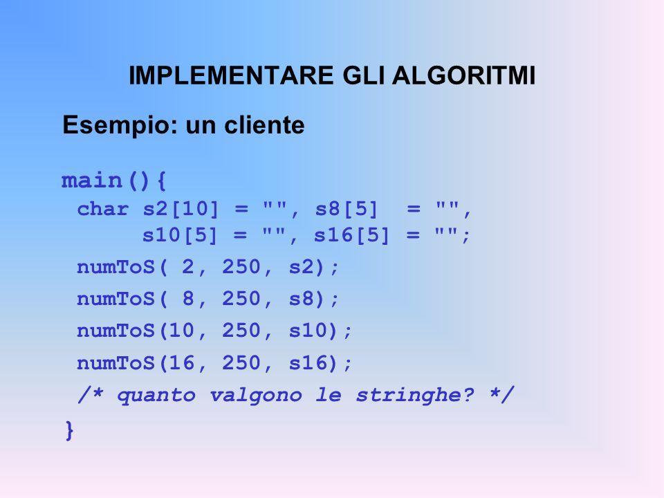 IMPLEMENTARE GLI ALGORITMI Esempio: un cliente main(){ char s2[10] =