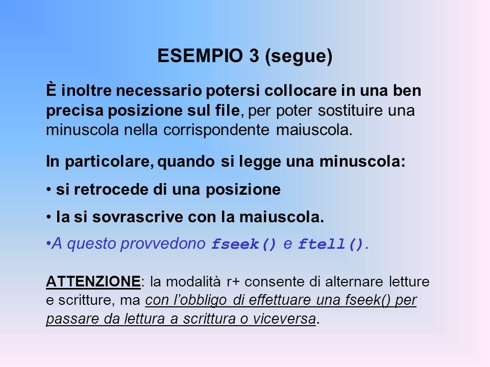 ESEMPIO 3 (segue) È inoltre necessario potersi collocare in una ben precisa posizione sul file, per poter sostituire una minuscola nella corrispondent