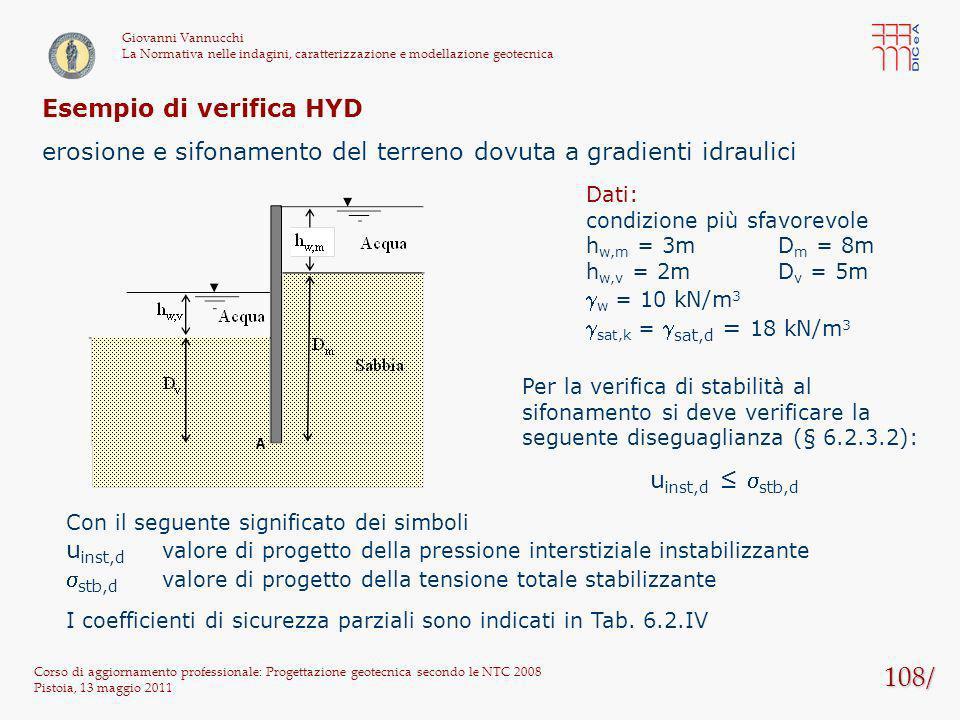 108/ Corso di aggiornamento professionale: Progettazione geotecnica secondo le NTC 2008 Pistoia, 13 maggio 2011 Giovanni Vannucchi La Normativa nelle