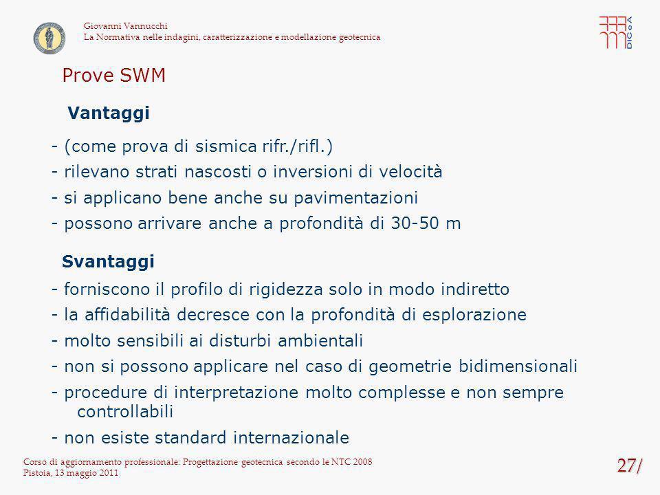 27/ Corso di aggiornamento professionale: Progettazione geotecnica secondo le NTC 2008 Pistoia, 13 maggio 2011 Giovanni Vannucchi La Normativa nelle i