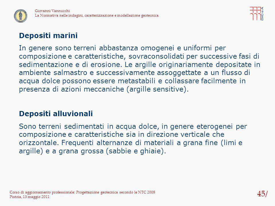 45/ Corso di aggiornamento professionale: Progettazione geotecnica secondo le NTC 2008 Pistoia, 13 maggio 2011 Giovanni Vannucchi La Normativa nelle i