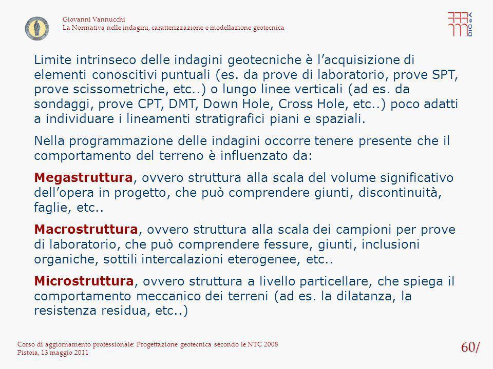 60/ Corso di aggiornamento professionale: Progettazione geotecnica secondo le NTC 2008 Pistoia, 13 maggio 2011 Giovanni Vannucchi La Normativa nelle i