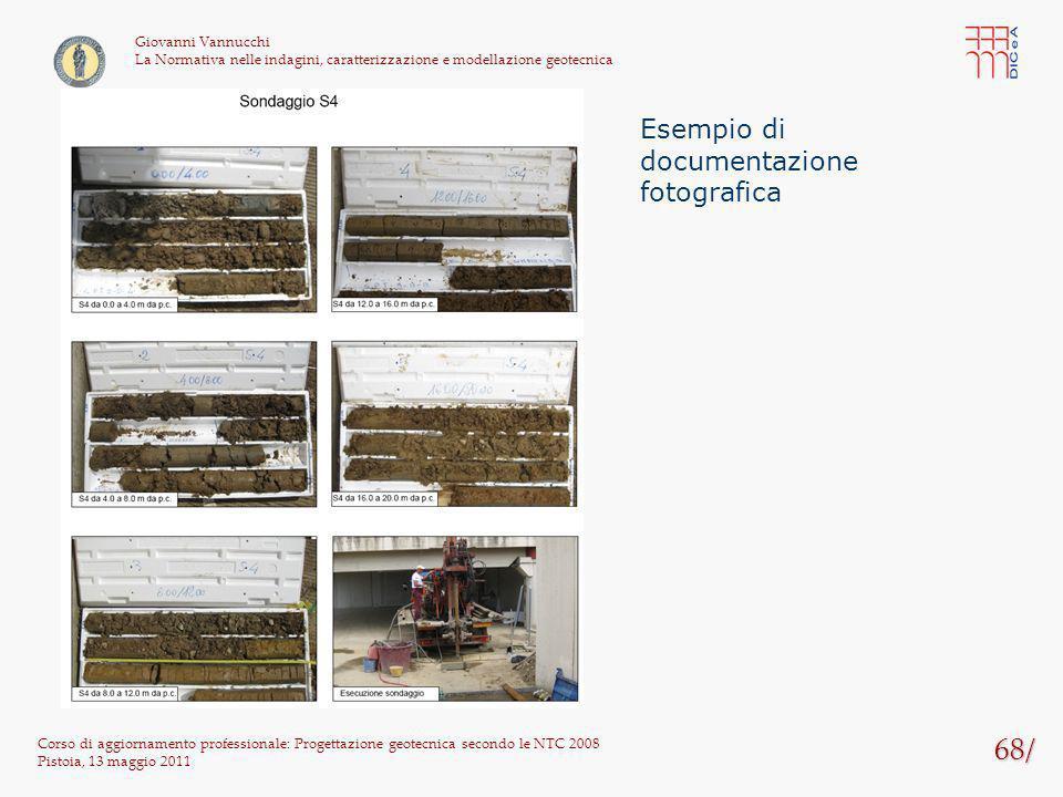 68/ Corso di aggiornamento professionale: Progettazione geotecnica secondo le NTC 2008 Pistoia, 13 maggio 2011 Giovanni Vannucchi La Normativa nelle i