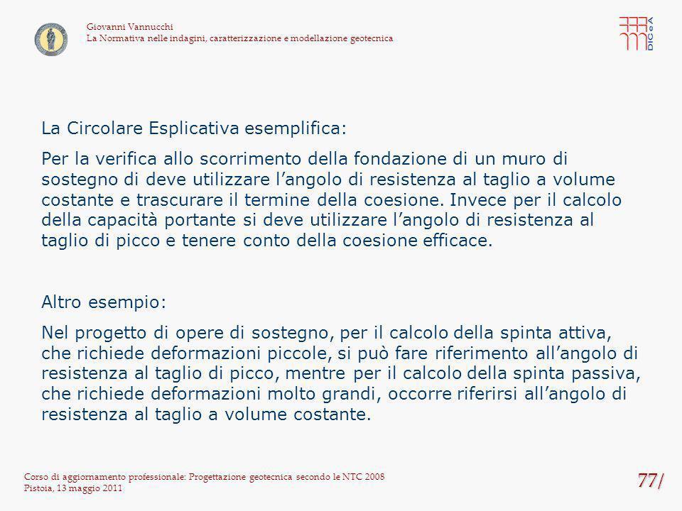 77/ Corso di aggiornamento professionale: Progettazione geotecnica secondo le NTC 2008 Pistoia, 13 maggio 2011 Giovanni Vannucchi La Normativa nelle i