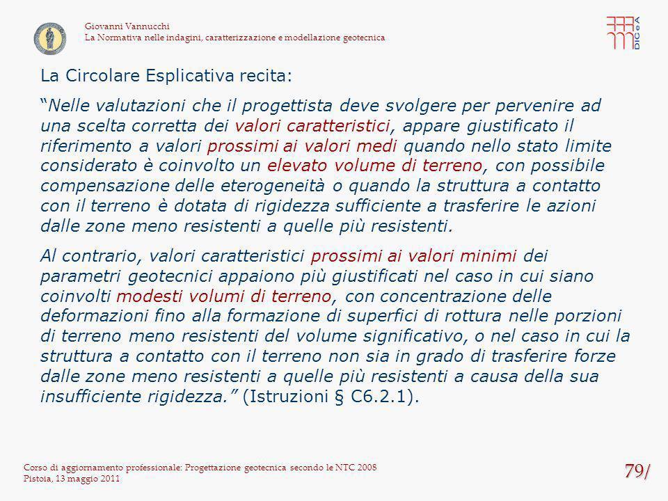 79/ Corso di aggiornamento professionale: Progettazione geotecnica secondo le NTC 2008 Pistoia, 13 maggio 2011 Giovanni Vannucchi La Normativa nelle i