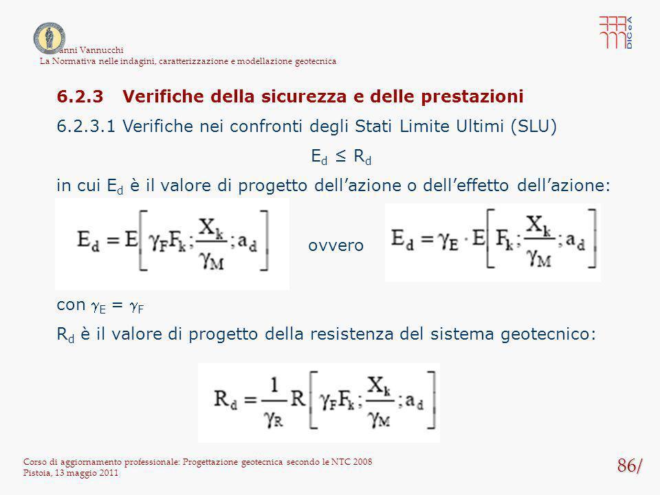 86/ Corso di aggiornamento professionale: Progettazione geotecnica secondo le NTC 2008 Pistoia, 13 maggio 2011 Giovanni Vannucchi La Normativa nelle i