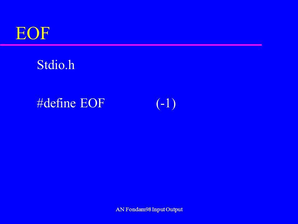 AN Fondam98 Input Output EOF Stdio.h #define EOF(-1)