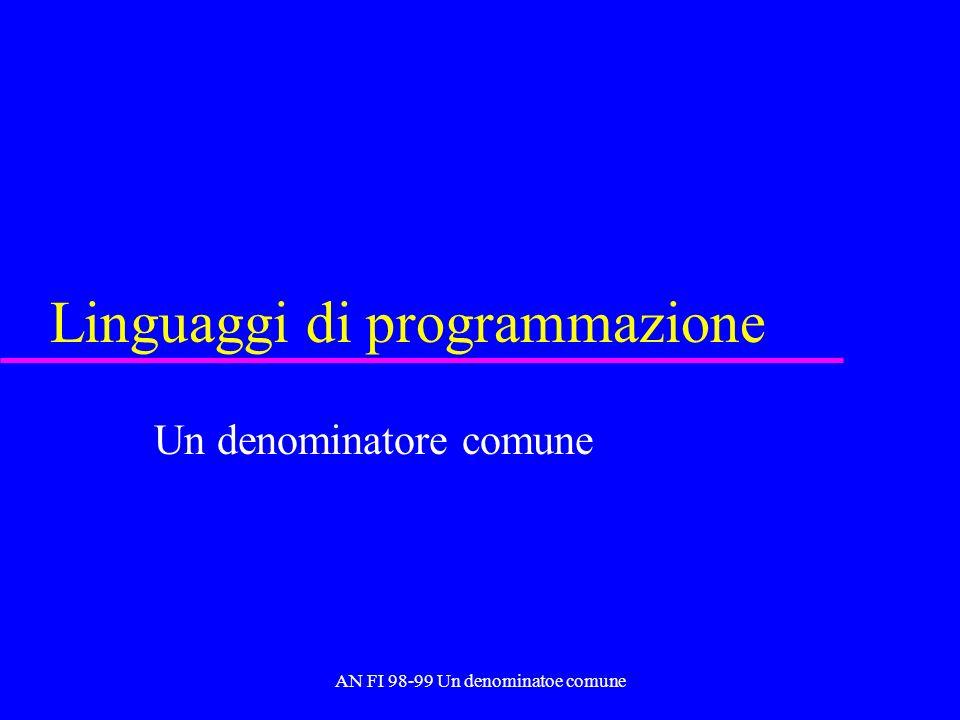 AN FI 98-99 Un denominatoe comune Linguaggi di programmazione Un denominatore comune