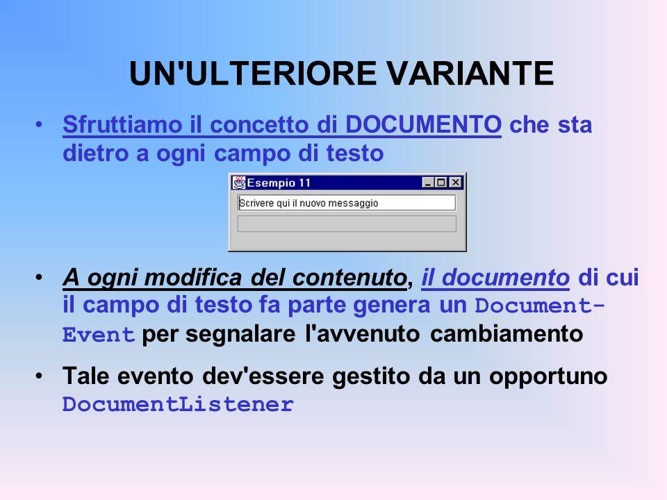 UN'ULTERIORE VARIANTE Sfruttiamo il concetto di DOCUMENTO che sta dietro a ogni campo di testo A ogni modifica del contenuto, il documento di cui il c