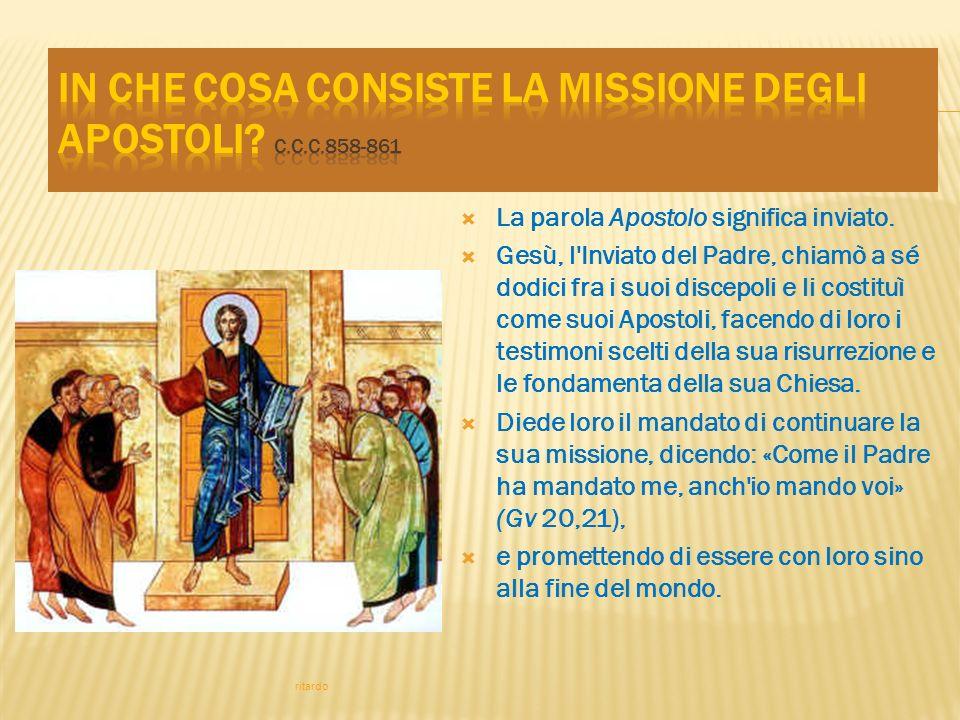 La successione apostolica è la trasmissione, mediante il Sacramento dell Ordine, della missione e della potestà degli Apostoli ai loro successori, i Vescovi.