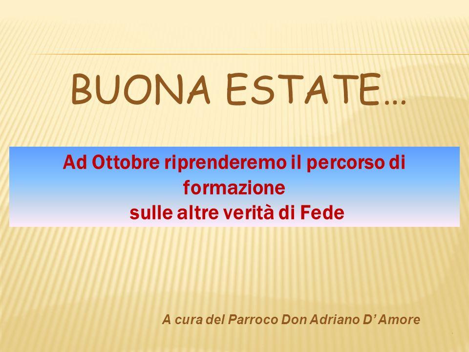 BUONA ESTATE… A cura del Parroco Don Adriano D Amore.