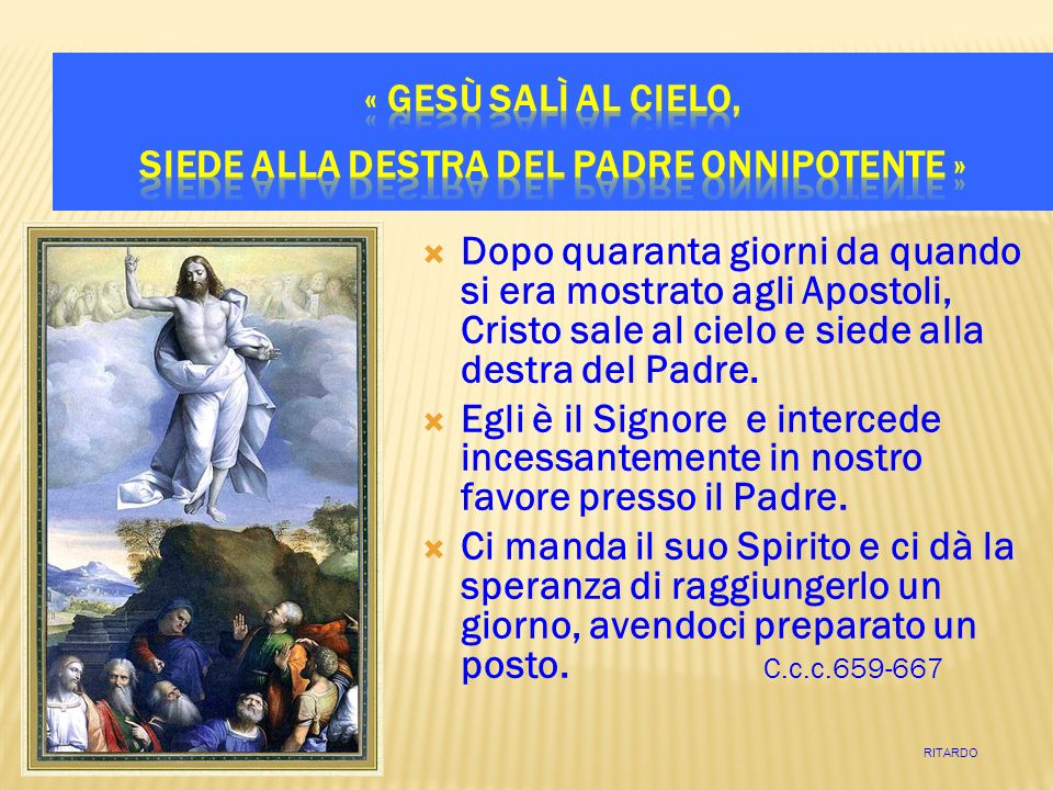 Dopo quaranta giorni da quando si era mostrato agli Apostoli, Cristo sale al cielo e siede alla destra del Padre. Egli è il Signore e intercede incess