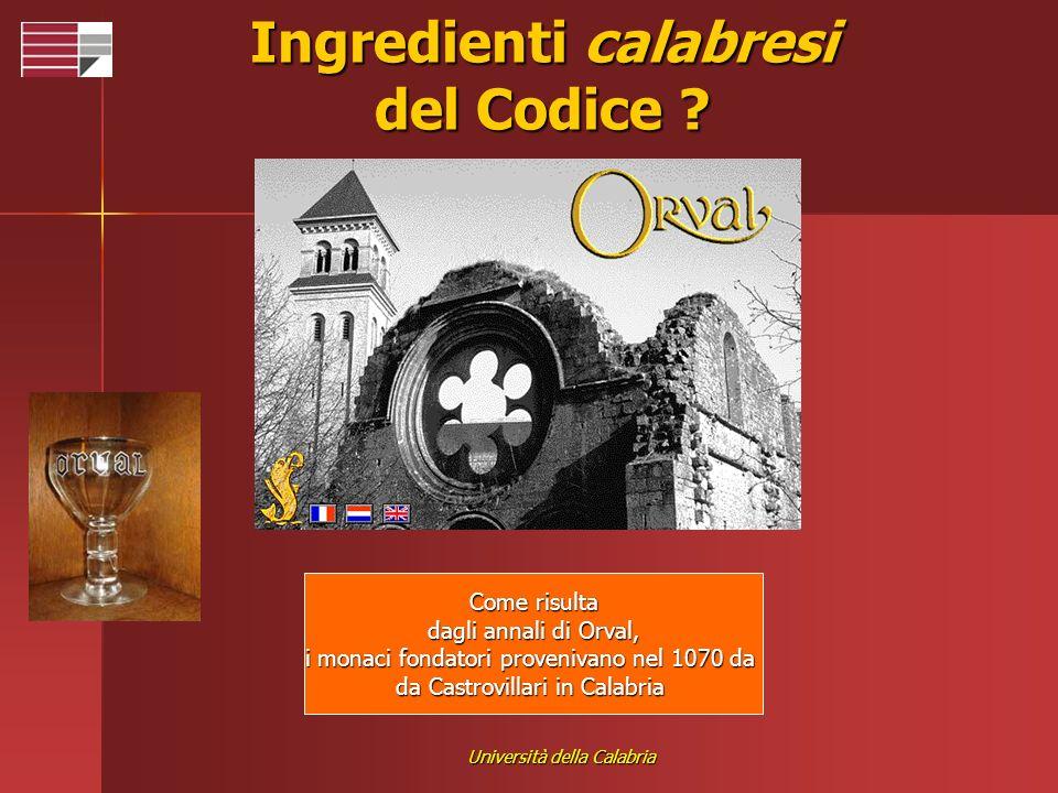 Università della Calabria Ingredienti calabresi del Codice ? Come risulta dagli annali di Orval, dagli annali di Orval, i monaci fondatori provenivano