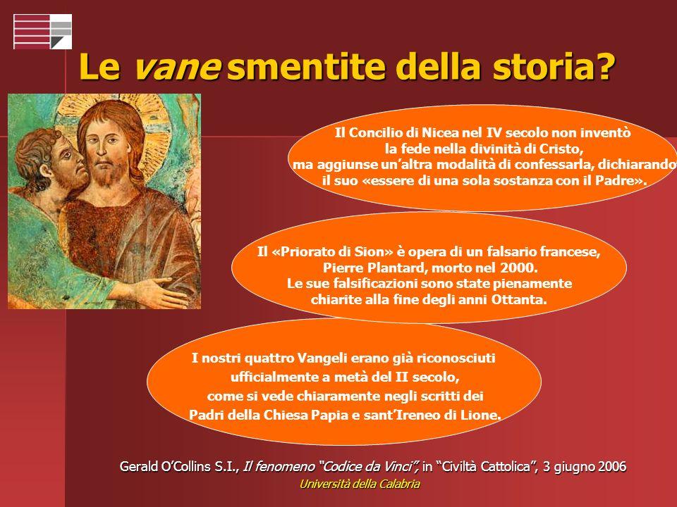 Università della Calabria Le vane smentite della storia? Gerald OCollins S.I., Il fenomeno Codice da Vinci, in Civiltà Cattolica, 3 giugno 2006 Il Con