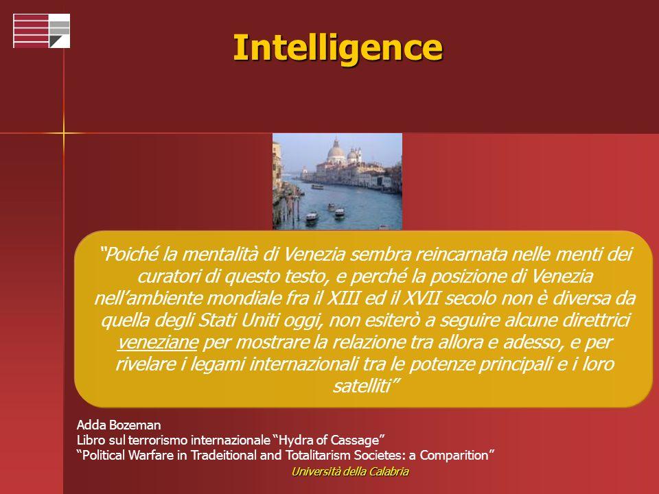 Università della Calabria Intelligence Poiché la mentalità di Venezia sembra reincarnata nelle menti dei curatori di questo testo, e perché la posizio