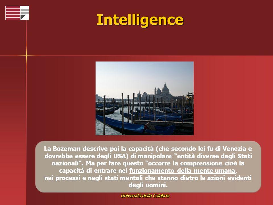 Università della Calabria Intelligence La Bozeman descrive poi la capacità (che secondo lei fu di Venezia e dovrebbe essere degli USA) di manipolare e