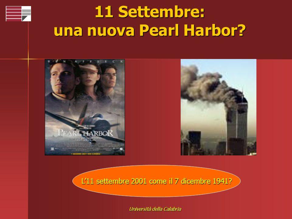 Università della Calabria 11 Settembre: una nuova Pearl Harbor? L11 settembre 2001 come il 7 dicembre 1941?