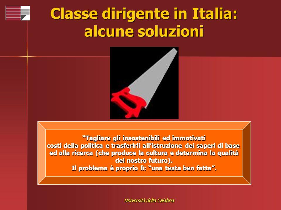 Università della Calabria Tagliare gli insostenibili ed immotivati costi della politica e trasferirli allistruzione dei saperi di base ed alla ricerca