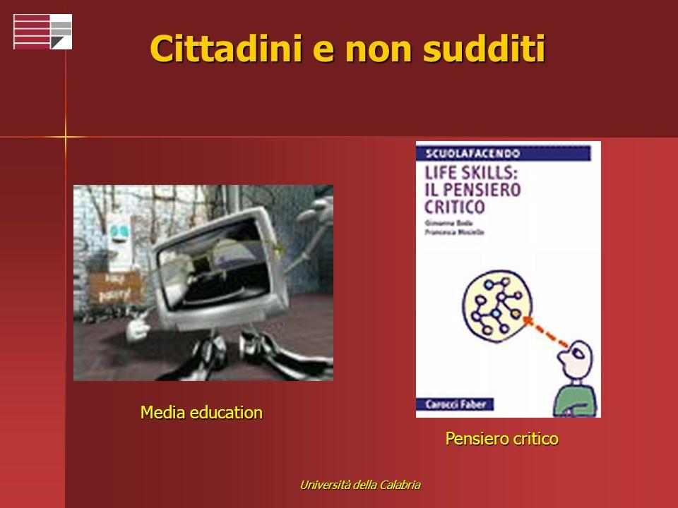 Università della Calabria Cittadini e non sudditi Media education Pensiero critico