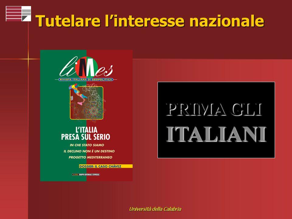 Università della Calabria Tutelare linteresse nazionale PRIMA GLI ITALIANI