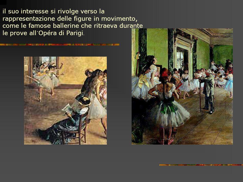 il suo interesse si rivolge verso la rappresentazione delle figure in movimento, come le famose ballerine che ritraeva durante le prove all´Opéra di P