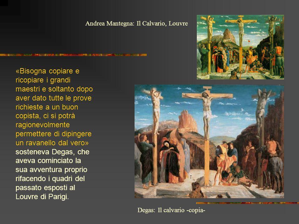 «Bisogna copiare e ricopiare i grandi maestri e soltanto dopo aver dato tutte le prove richieste a un buon copista, ci si potrà ragionevolmente permettere di dipingere un ravanello dal vero» sosteneva Degas, che aveva cominciato la sua avventura proprio rifacendo i quadri del passato esposti al Louvre di Parigi.