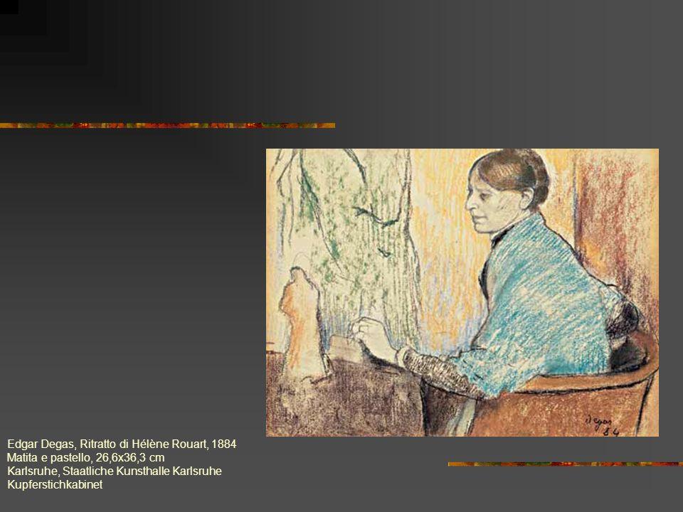 Edgar Degas, Ritratto di Hélène Rouart, 1884 Matita e pastello, 26,6x36,3 cm Karlsruhe, Staatliche Kunsthalle Karlsruhe Kupferstichkabinet