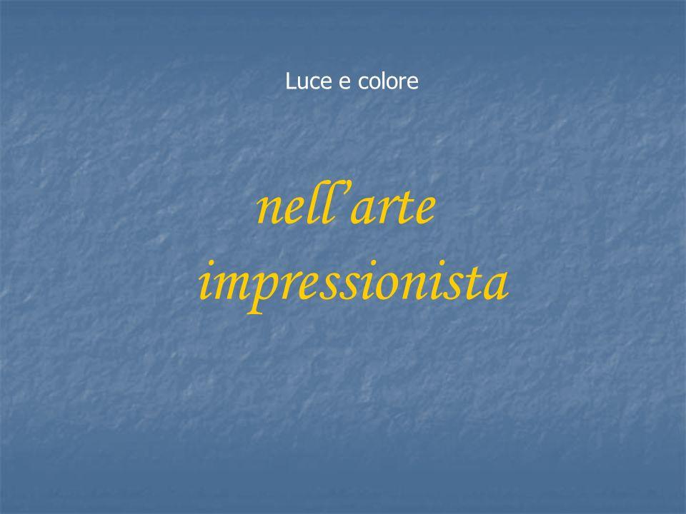 Luce e colore nellarte impressionista