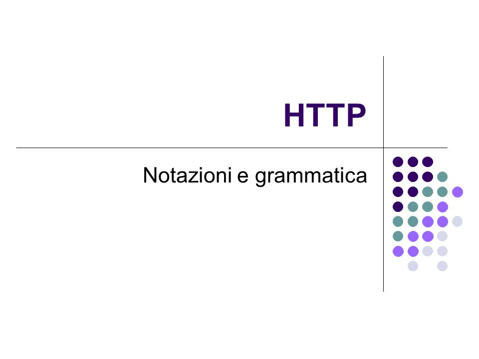 HTTP Notazioni e grammatica