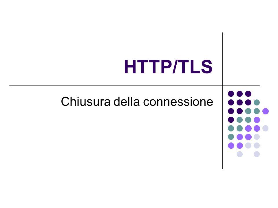 HTTP/TLS Chiusura della connessione