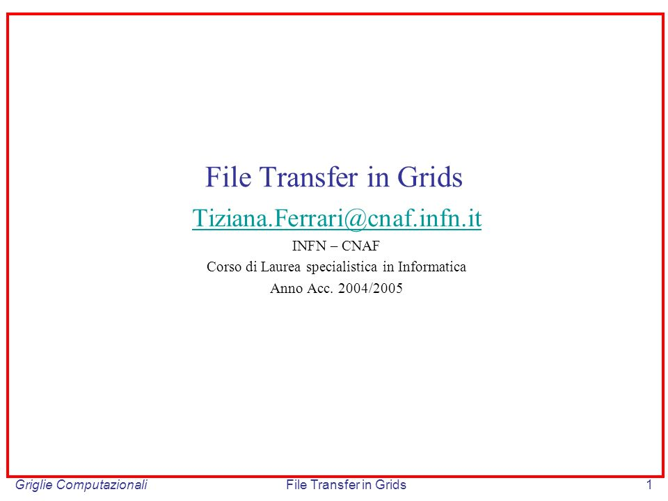 Griglie ComputazionaliFile Transfer in Grids52 Striped Data Transfer Data is partitioned across multiple servers, in order to improve aggregate bandwidth.
