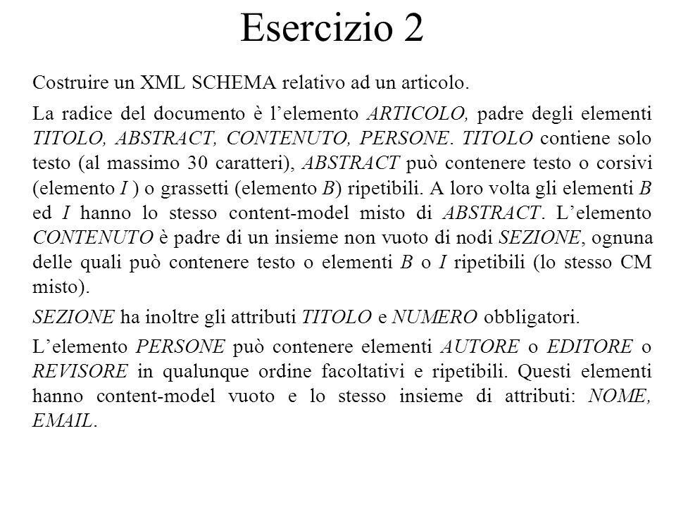 Esercizio 2 Costruire un XML SCHEMA relativo ad un articolo.