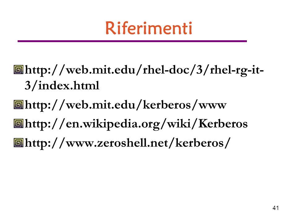 41 Riferimenti http://web.mit.edu/rhel-doc/3/rhel-rg-it- 3/index.html http://web.mit.edu/kerberos/www http://en.wikipedia.org/wiki/Kerberos http://www.zeroshell.net/kerberos/
