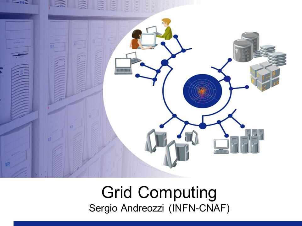 Grid Computing Sergio Andreozzi (INFN-CNAF)