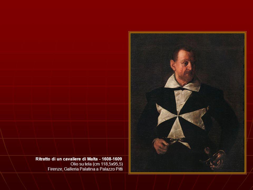 Ritratto di un cavaliere di Malta - 1608-1609 Olio su tela (cm 118,5x95,5) Firenze, Galleria Palatina a Palazzo Pitti