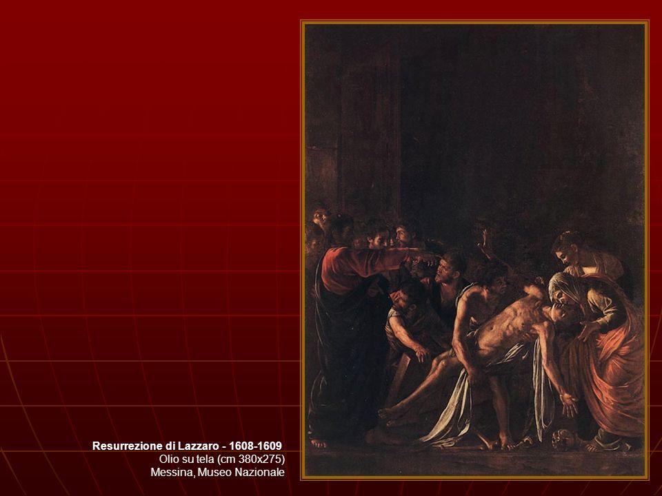 Resurrezione di Lazzaro - 1608-1609 Olio su tela (cm 380x275) Messina, Museo Nazionale