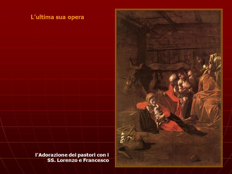 Lultima sua opera l'Adorazione dei pastori con i SS. Lorenzo e Francesco