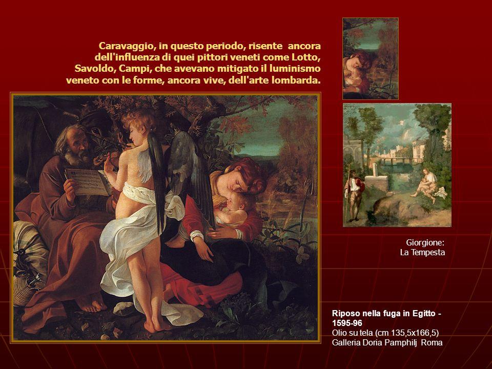Fanciullo con canestro di fruttaFanciullo con canestro di frutta (1593 – 1594)15931594 Bacchino malatoBacchino malato (1593 – 1594) Buona venturaBuona ventura (1593 – 1594) I bariI bari (1594) San Francesco in estasiSan Francesco in estasi (1594 – 1595)1595 Maddalena penitenteMaddalena penitente (1594 – 1595) ConcertoConcerto (1595) Suonatore di liutoSuonatore di liuto (1595 – 1596)1596 Ragazzo morso da un ramarroRagazzo morso da un ramarro (1595 – 1596) Riposo durante la Fuga in EgittoRiposo durante la Fuga in Egitto (1595 – 1596) BaccoBacco (1596 – 1597)1597 Buona venturaBuona ventura (1596 – 1597) Santa Caterina dAlessandriaSanta Caterina dAlessandria (1597) Canestra di fruttaCanestra di frutta (1597 – 1598)1598 Davide e GoliaDavide e Golia (1597 – 1598) MedusaMedusa (1598) Giuditta e OloferneGiuditta e Oloferne (1599)1599 NarcisoNarciso (1599) Vocazione di san MatteoVocazione di san Matteo (1599 – 1600)1600 Martirio di san MatteoMartirio di san Matteo (1600 – 1601)1601 Conversione di san PaoloConversione di san Paolo (1600 – 1601) Crocefissione di san PietroCrocefissione di san Pietro (1600 – 1601) Incredulità di san TommasoIncredulità di san Tommaso (1600 – 1601) Cena in EmmausCena in Emmaus (1601)1601 San Matteo e langeloSan Matteo e langelo (1602)1602 Cattura di CristoCattura di Cristo (1602) Amor Vincit OmniaAmor Vincit Omnia (1602 – 1603)1603 San Giovanni BattistaSan Giovanni Battista (1602) DeposizioneDeposizione (1602 – 1604)1604 Incoronazione di spineIncoronazione di spine (1603) Sacrificio di IsaccoSacrificio di Isacco (1603 – 1604)1604 Morte della VergineMorte della Vergine (1604) Madonna dei PellegriniMadonna dei Pellegrini (1604 – 1606)1606 Madonna dei PalafrenieriMadonna dei Palafrenieri (1605 – 1606)1605 San Francesco in meditazioneSan Francesco in meditazione (1605) Sacra famiglia con San Giovanni BattistaSacra famiglia con San Giovanni Battista (1605 - 1606)1606 San GerolamoSan Gerolamo (1605 – 1606) San Francesco in preghieraSan Francesco in pre
