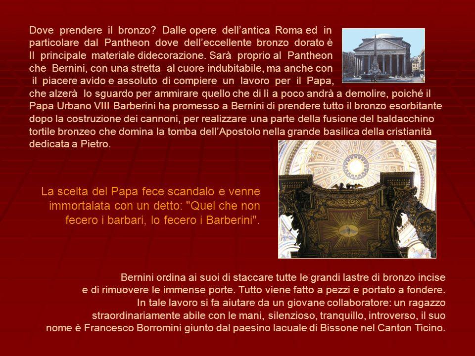 Bernini ordina ai suoi di staccare tutte le grandi lastre di bronzo incise e di rimuovere le immense porte. Tutto viene fatto a pezzi e portato a fond