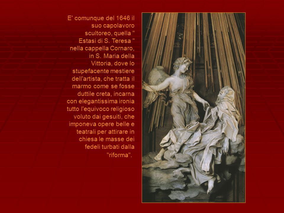 E' comunque del 1646 il suo capolavoro scultoreo, quella