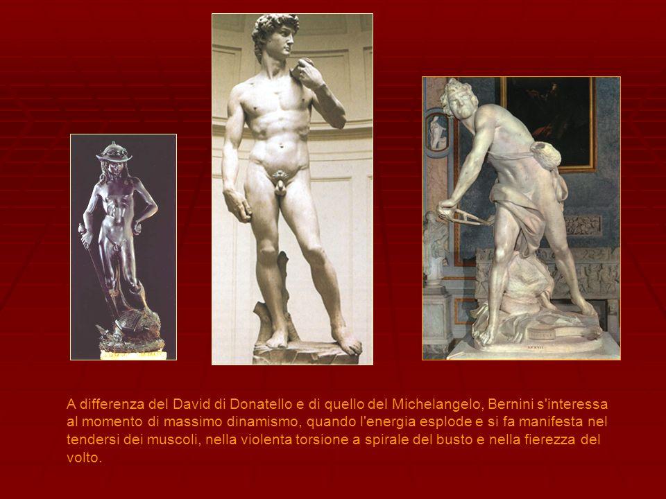 A differenza del David di Donatello e di quello del Michelangelo, Bernini s'interessa al momento di massimo dinamismo, quando l'energia esplode e si f