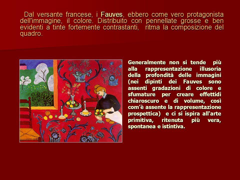 Dal versante francese, i Fauves, ebbero come vero protagonista dell'immagine, il colore. Distribuito con pennellate grosse e ben evidenti a tinte fort