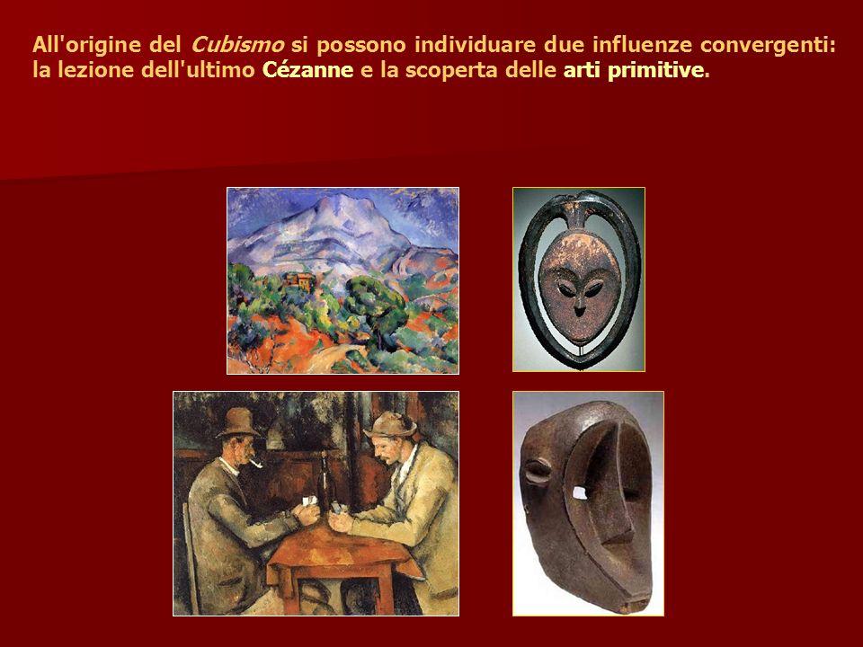 All'origine del Cubismo si possono individuare due influenze convergenti: la lezione dell'ultimo Cézanne e la scoperta delle arti primitive.