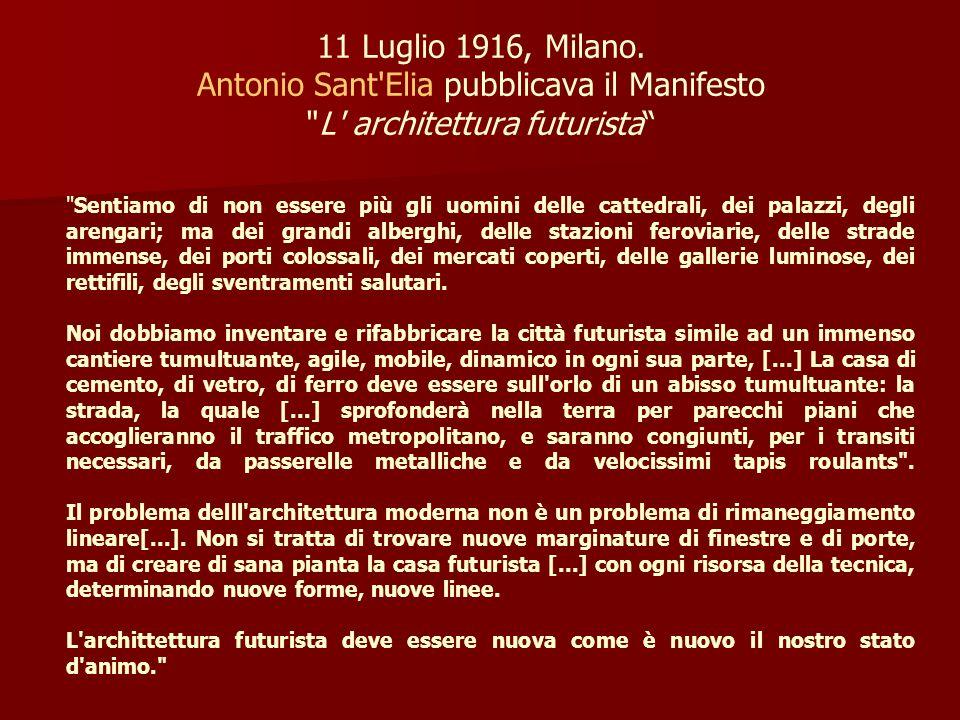 11 Luglio 1916, Milano. Antonio Sant'Elia pubblicava il Manifesto