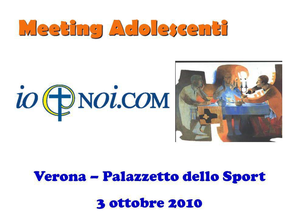 Verona – Palazzetto dello Sport 3 ottobre 2010 Meeting Adolescenti