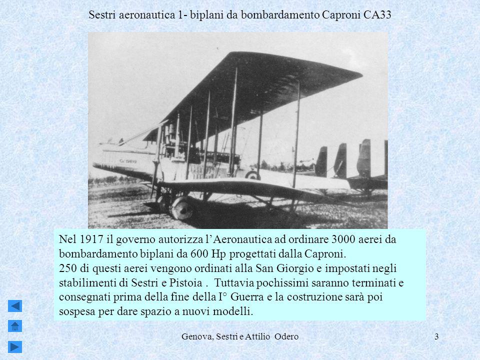 Genova, Sestri e Attilio Odero3 Sestri aeronautica 1- biplani da bombardamento Caproni CA33 Nel 1917 il governo autorizza lAeronautica ad ordinare 300