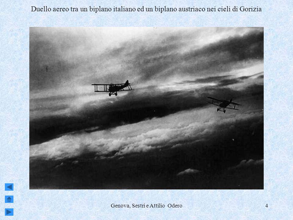 Genova, Sestri e Attilio Odero4 Duello aereo tra un biplano italiano ed un biplano austriaco nei cieli di Gorizia