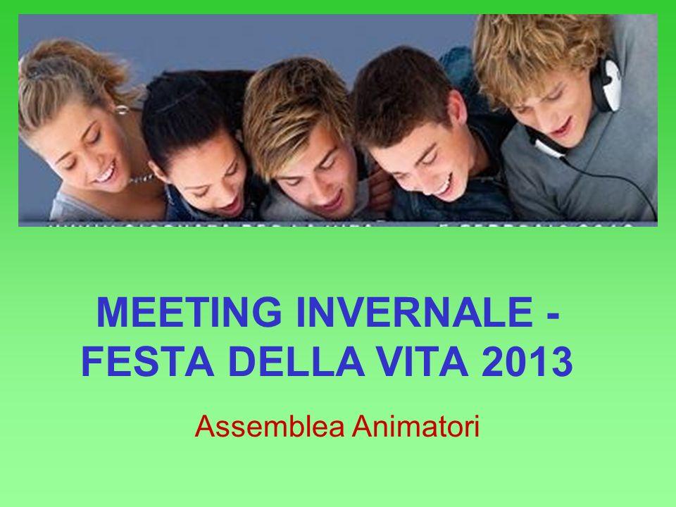MEETING INVERNALE - FESTA DELLA VITA 2013 Assemblea Animatori