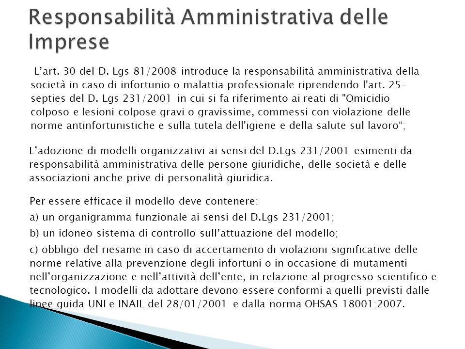 Lart. 30 del D. Lgs 81/2008 introduce la responsabilità amministrativa della società in caso di infortunio o malattia professionale riprendendo l'art.