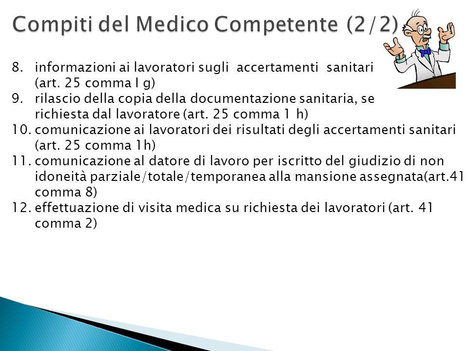 8.informazioni ai lavoratori sugli accertamenti sanitari (art. 25 comma I g) 9.rilascio della copia della documentazione sanitaria, se richiesta dal l